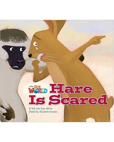 Our World British English 2 - Reader 6 - Hare Is Scared