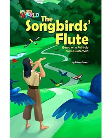 Our World British English 5 - Reader 3 - The Songbirds' Flute
