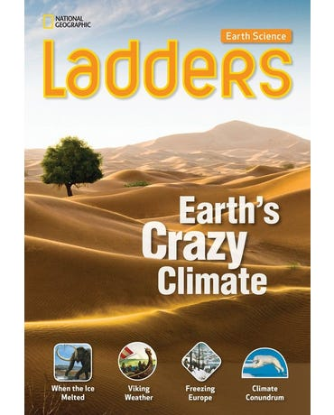 Earth's Crazy Climate - Ladders Earth Science - On-Level