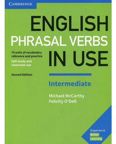English Phrasal Verbs In Use Intermediate - Student's Book With Answers - Second Edition