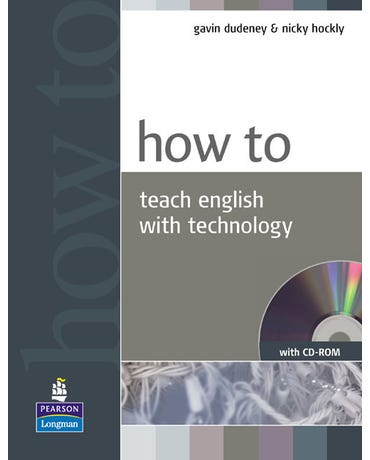How To Teach English With Technology - Book With CD-ROM