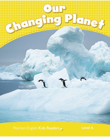 Our Changing Planet - Penguin Kids - Level 6 - Book