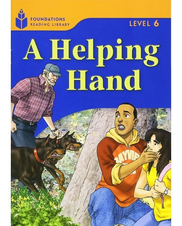A Helping Hand - Foundations Reading Library - Level 6