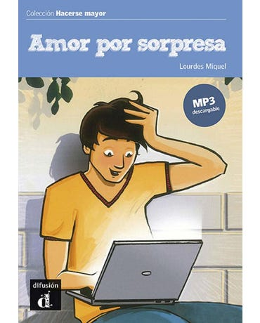 Amor Por Sorpresa - Hacerse Mayor - Nivel A2 - Libro Con MP3 Descargable