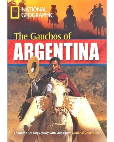 The Gauchos Of Argentina - Footprint Reading Library - American English - Level 6 - Book