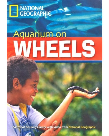 Aquarium On Wheels - Footprint Reading Library - American English - Level 6 - Book