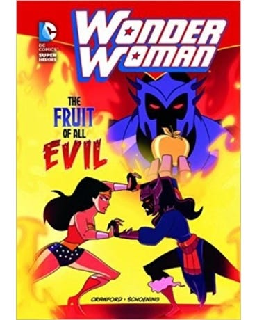 The Fruit Of All Evil - Dc Super Heroes - Wonder Woman