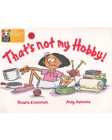 That's Not My Hobby - Primary Years Programme - Level 3