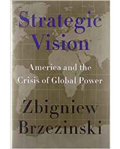 Strategic Vision - America And The Crisis Of Global Power