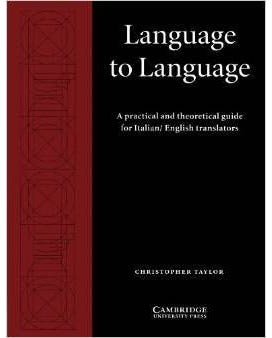 Language To Language - A Practical And Theoretical Guide For Italian/English Translators