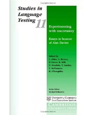 Experimenting With Uncertainty - Essays In Honour Of Alan Davies - Studies In Language Testing 11
