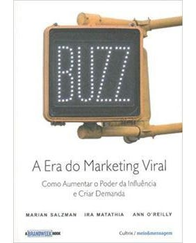 Buzz: A Era Do Marketing Viral