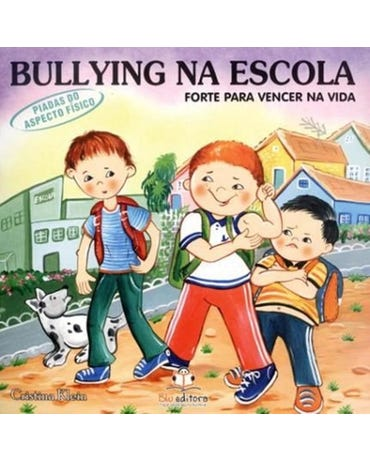 Bullying Na Escola - Forte Para Vencer Na Vida - Piadas Do Aspecto Físico