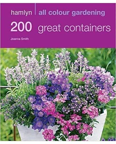 200 Great Containers All Colour Gardening