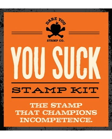 You Suck Stamp Kit - The Stamp That Champions Incompetence