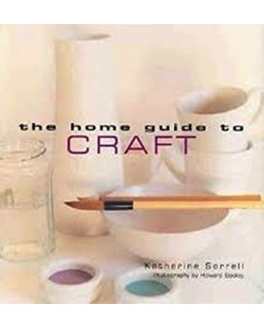 The Home Guide To Craft