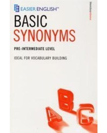 Easier English Basic Synonyms - Pre-Intermediate Level