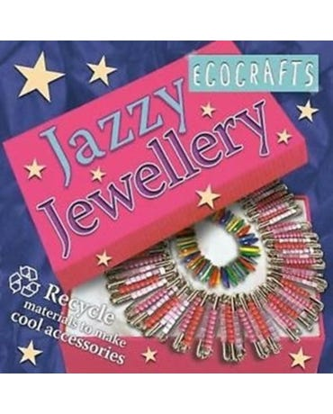 Ecocrafts Jazzy Jewellery: Recycle Materials To Make Cool Accessories