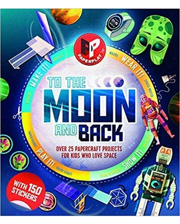 To The Moon And Back - Paperplay - Over 25 Papercraft Projects