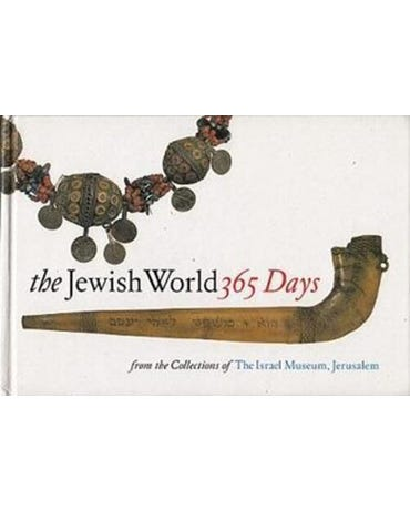 The Jewish World: 365 Days - From The Collections Of Israel Museum, Jerusalem