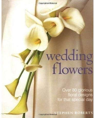 Wedding Flowers - Over 80 Glorious Floral Designs For That Special Day