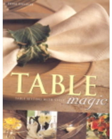 Table Magic, Table Setting With Style - Paperback