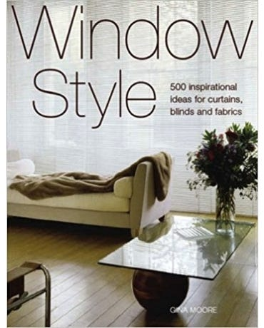 Window Style - 500 Inspirational Ideas For Curtains, Blinds And Fabrics