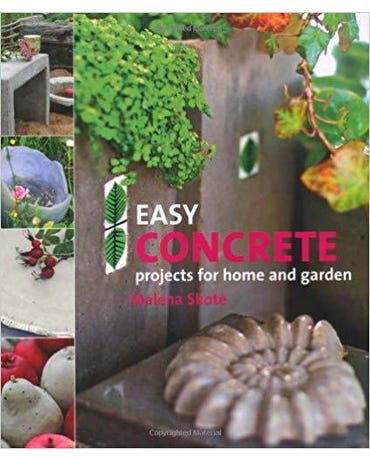 Easy Concrete Projects For Home And Garden - 44 Projects To Mould Yourself