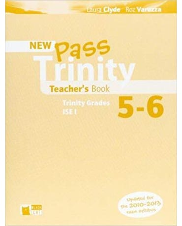 Pass Trinity Grades 5-6 And Ise I - Teacher's Book - New Edition