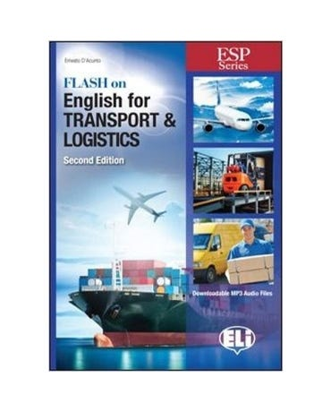 Flash On English For Transport & Logistics - Book With Downloadable MP3 Audio Files - Second Edition