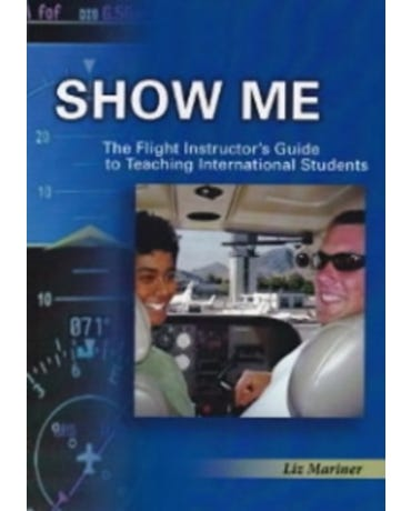 Show Me! The Flight Instructor's Guide To Teaching International Students
